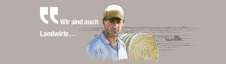 Wir sind auch Landwirte…